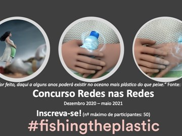 "Registration for the contest ""Redes nas Redes"" of the Fishing The Plastic project is open"